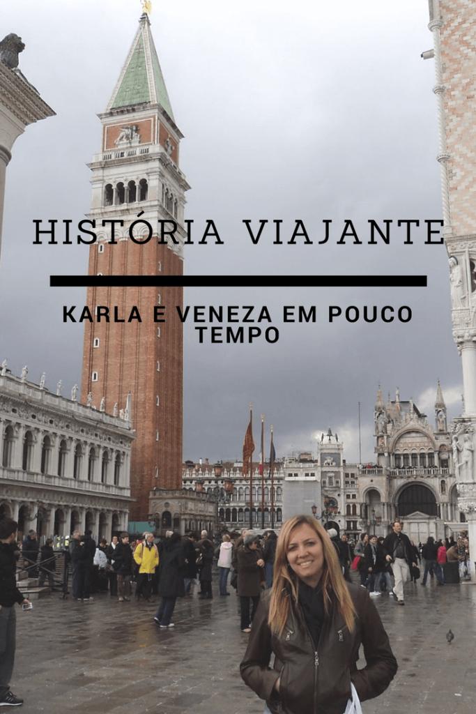 Karla e Veneza em pouco tempo - história viajante