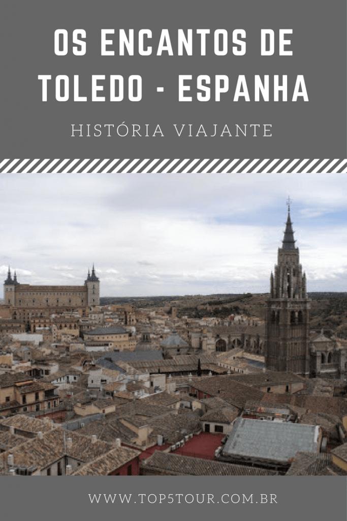 Os encantos da cidade de Toledo na Espanha