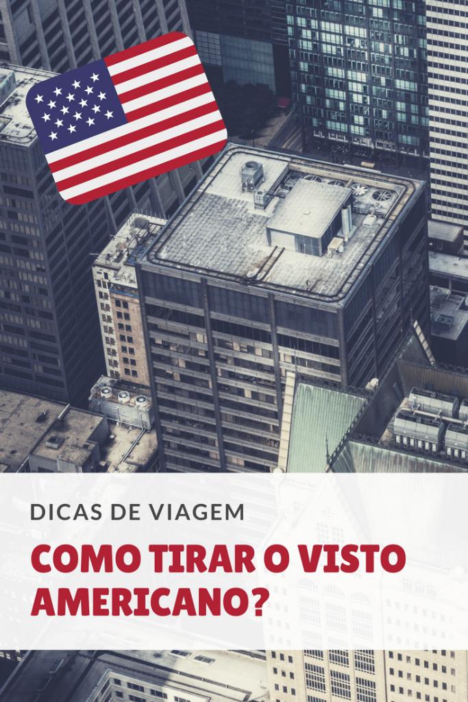 Saiba como tirar o visto americano