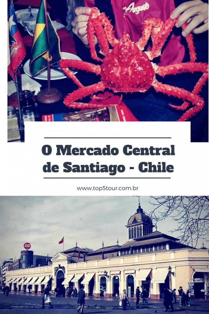 Conheça o Mercado Central de Santiago no Chile