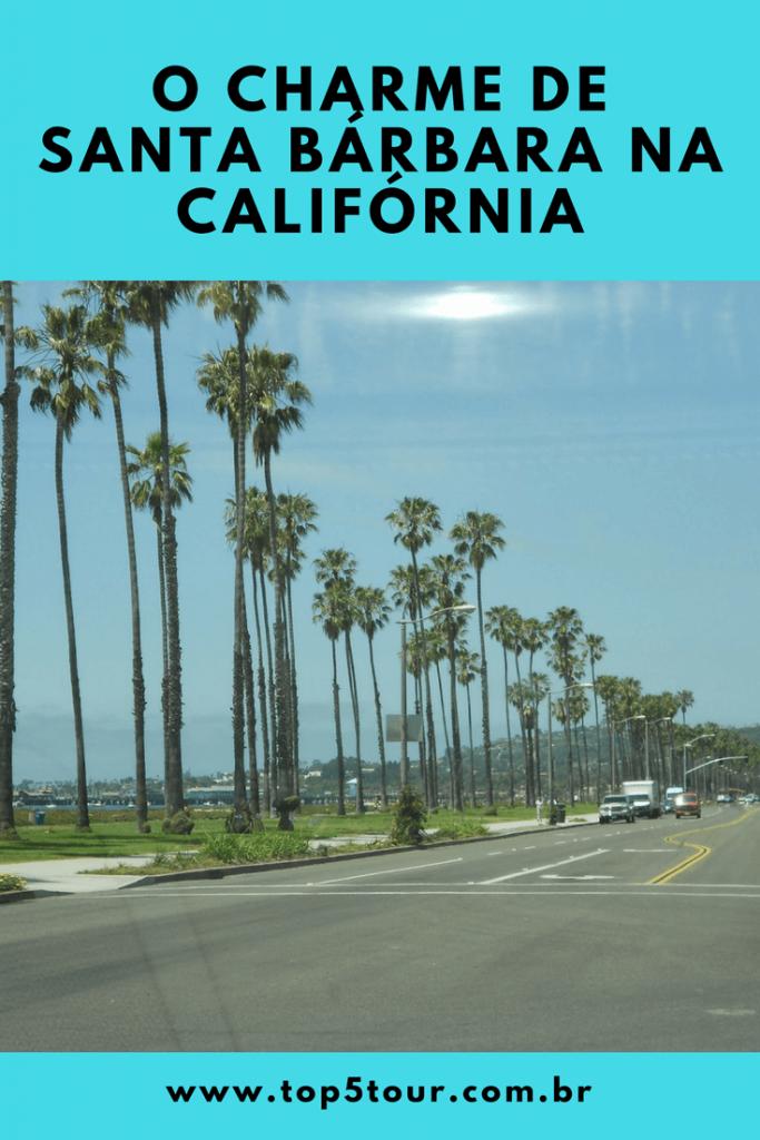 Conheça o charme de Santa Bárbara na Califórnia - EUA