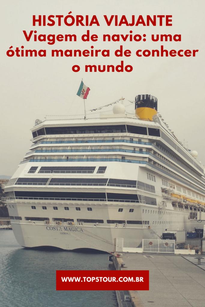 Viagem de navio - uma ótima maneira de conhecer o mundo