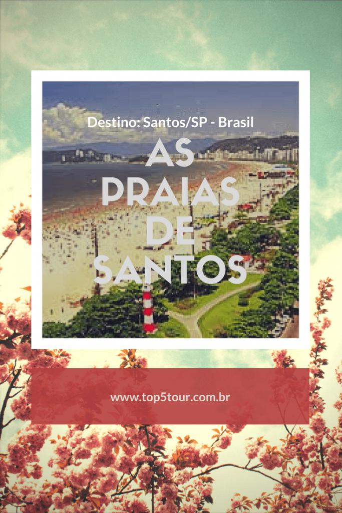 As praias de Santos, litoral de São Paulo