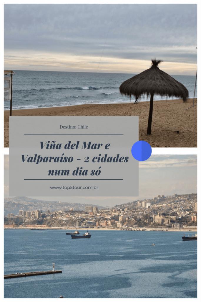 Dicas para conhecer Viña del Mar e Valparaíso num dia só