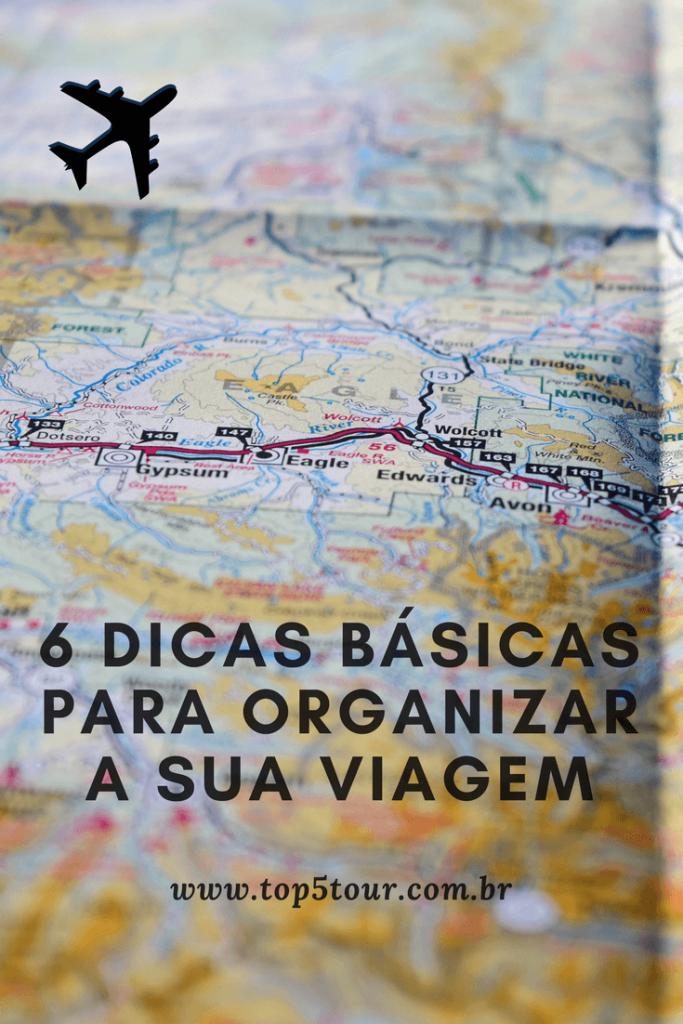 Organizando a sua viagem - 6 dicas básicas para você não se perder nessa hora
