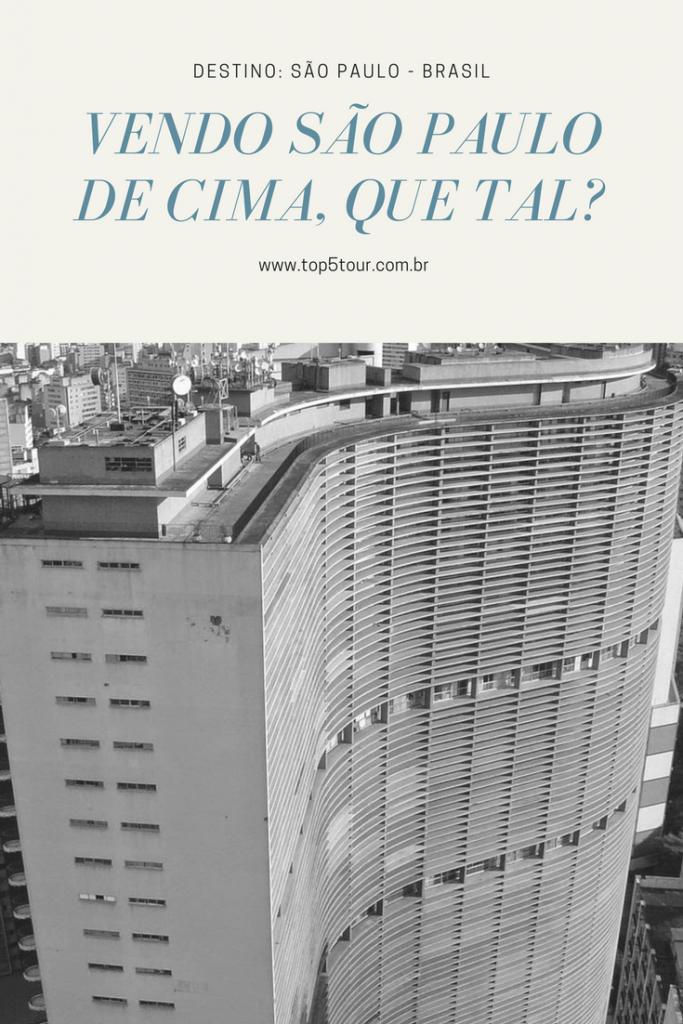 Bora ver a cidade de São Paulo de cima?