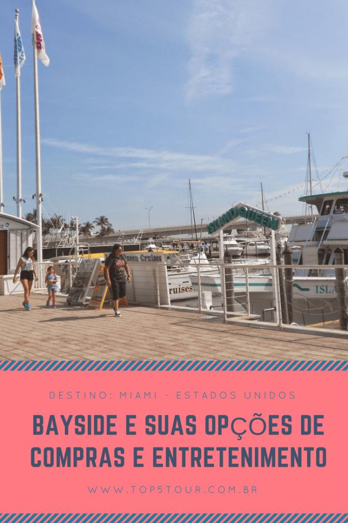Bayside em Miami e suas opçóes de compras e entretenimento