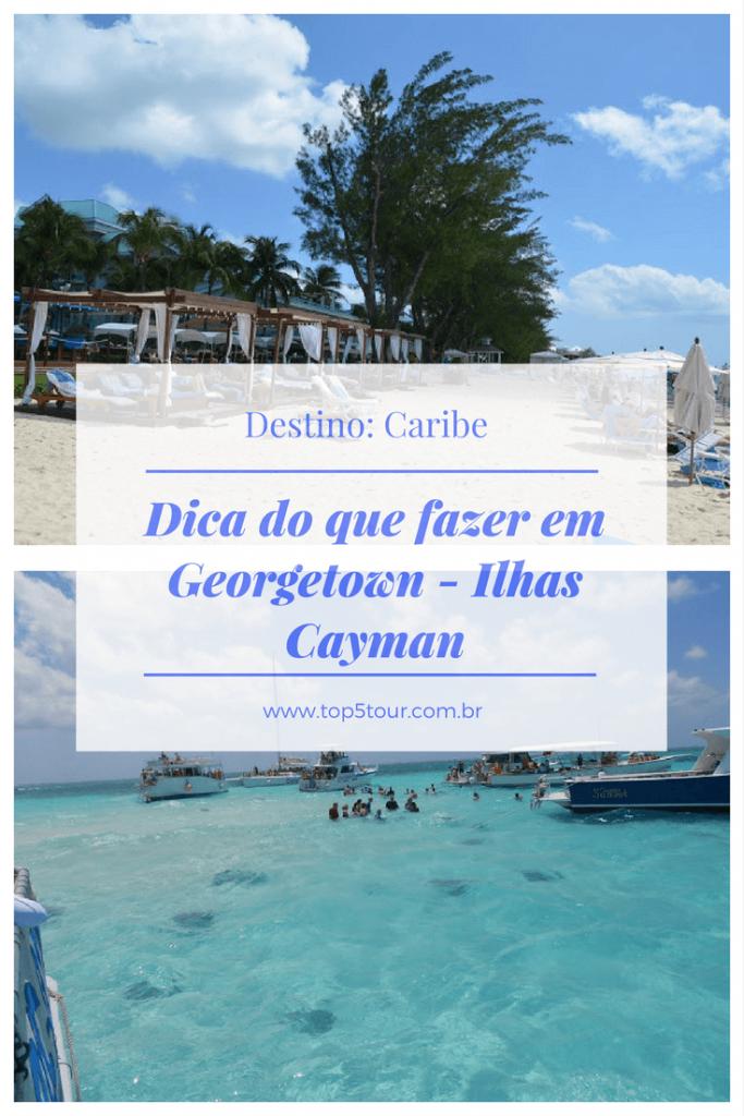 Caribe - dicas do que fazer em Georgetown, nas Ilhas Cayman