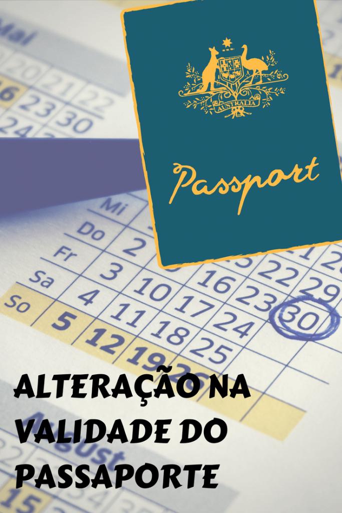 Fique atento a alteração na validade do passaporte brasileiro
