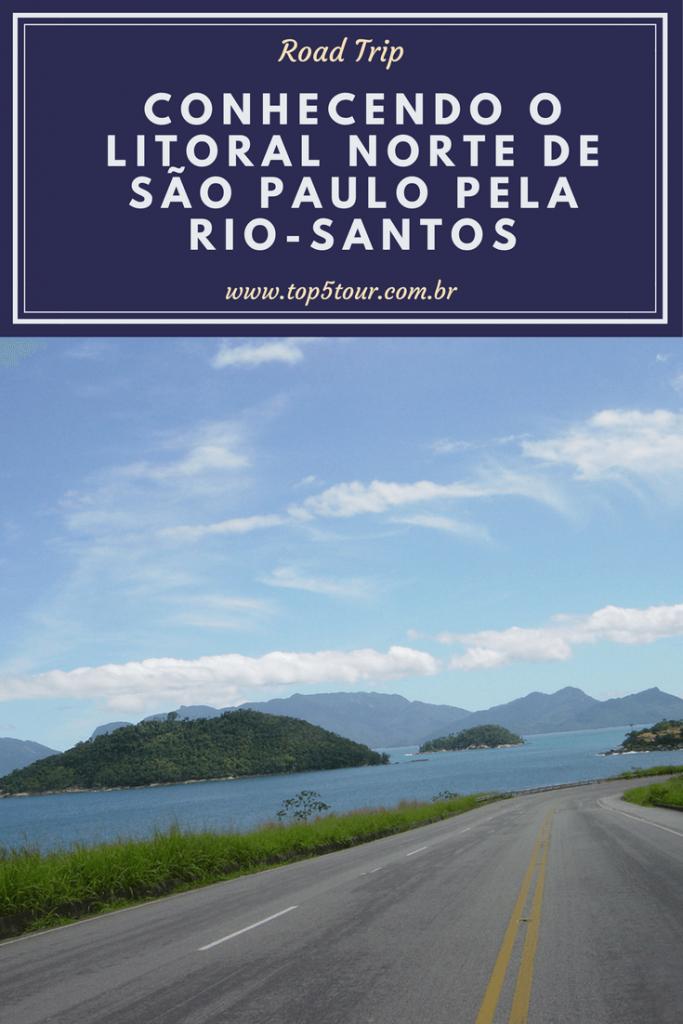 Conhecendo o litoral norte de São Paulo pela Rio-Santos