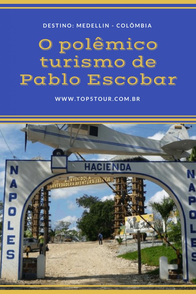 Medellin e o turismo de Pablo Escobar
