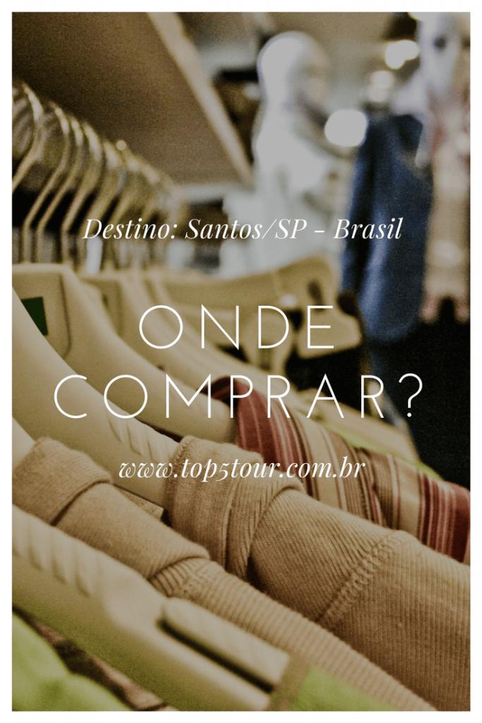 Dicas de onde comprar em Santos. Shoppings e afins.