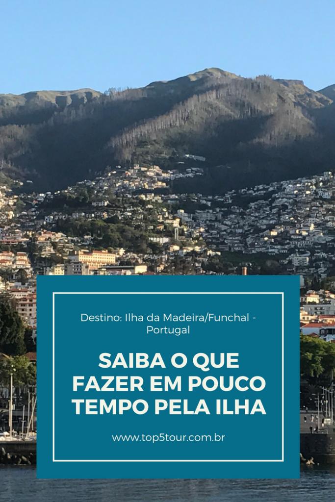 Ilha da Madeira - Portugal. O que fazer em pouco tempo por lá?