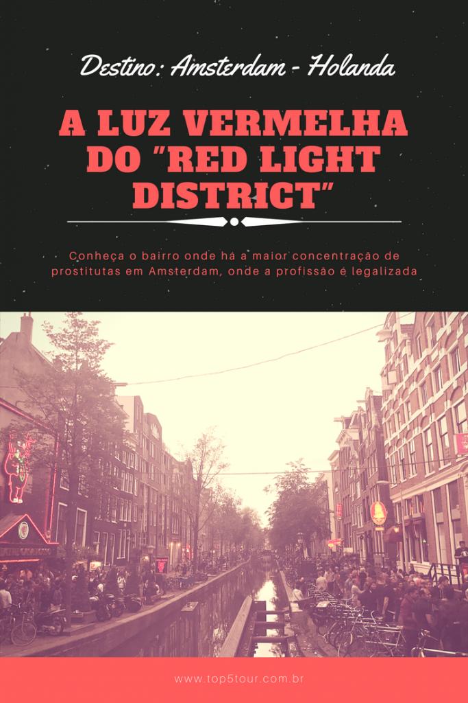 O famoso bairro da luz vermelha em Amsterdam