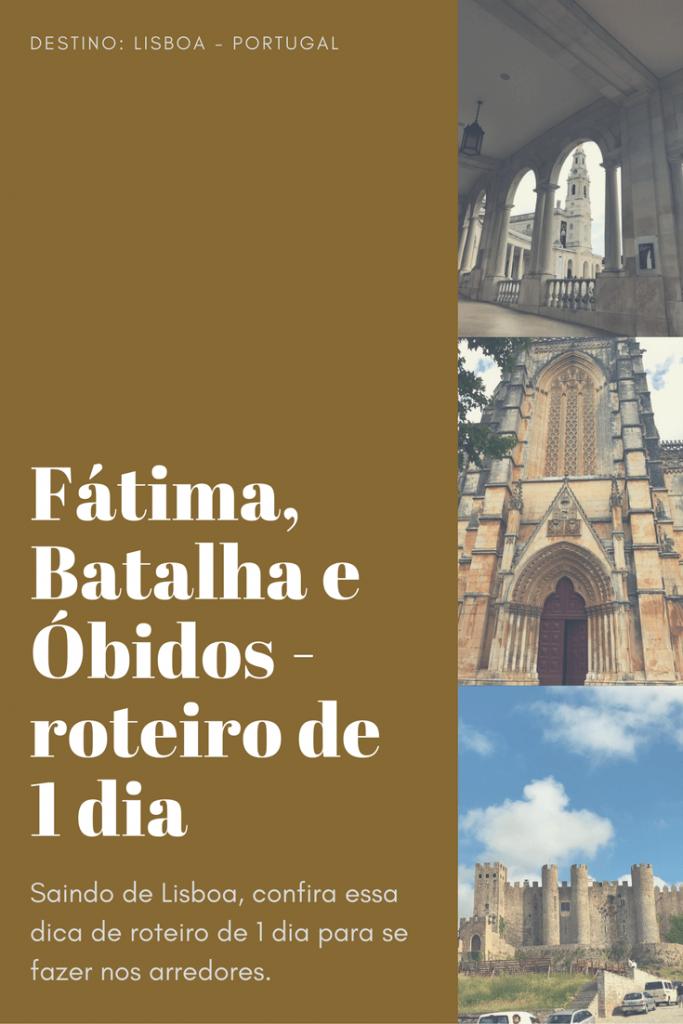 Fátima, Batalha e Óbidos, 3 cidades em 1 dia
