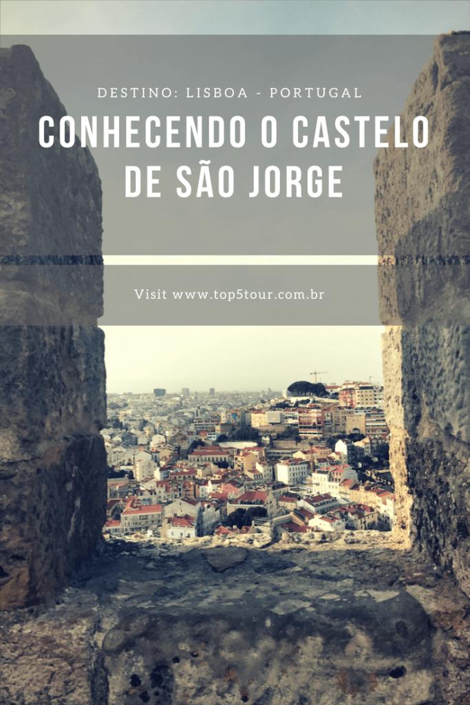 Conhecendo o Castelo de São Jorge em Lisboa