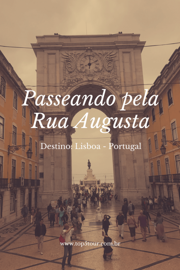 Passeando pela Rua Augusta em Lisboa