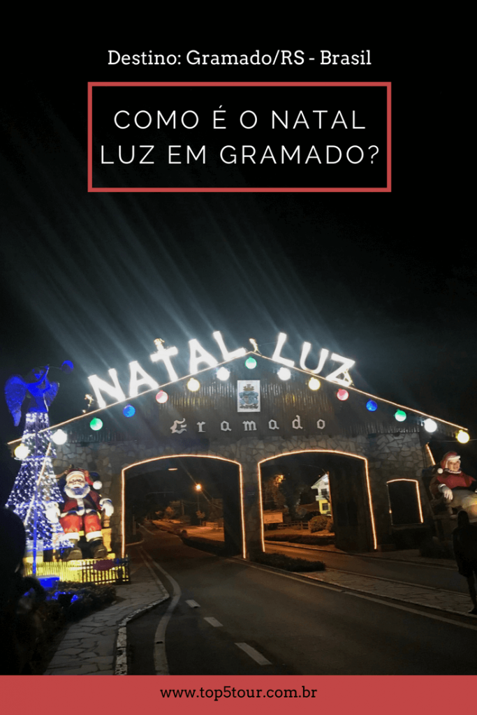 Natal Luz em Gramado - Rio Grande do Sul