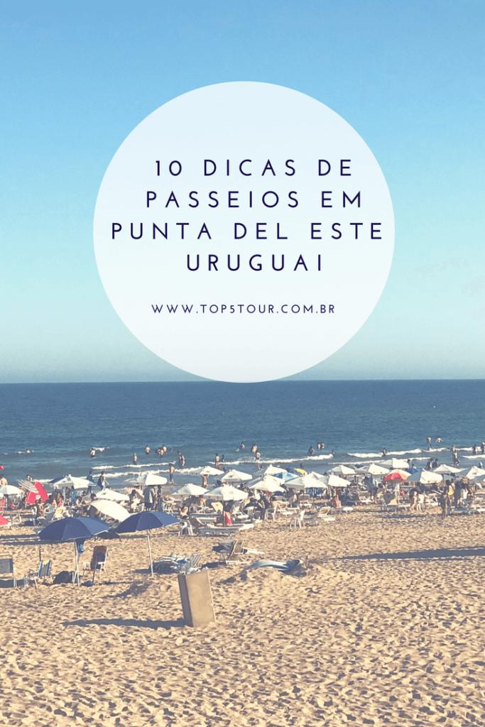 10 dicas de passeios em Punta del Este