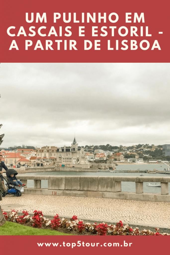 Conhecendo Cascais e Estoril a partir de Lisboa