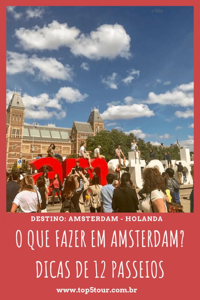 O que fazer em Amsterdam? Dicas de 12 passeios pela cidade