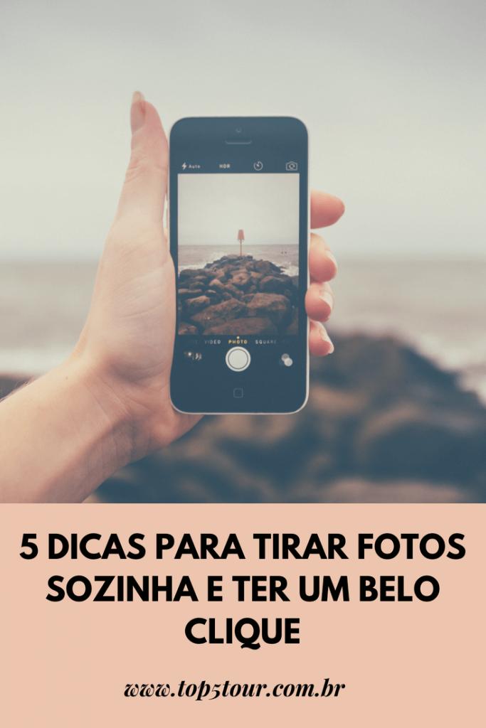 5 Dicas Para Tirar Fotos Sozinha