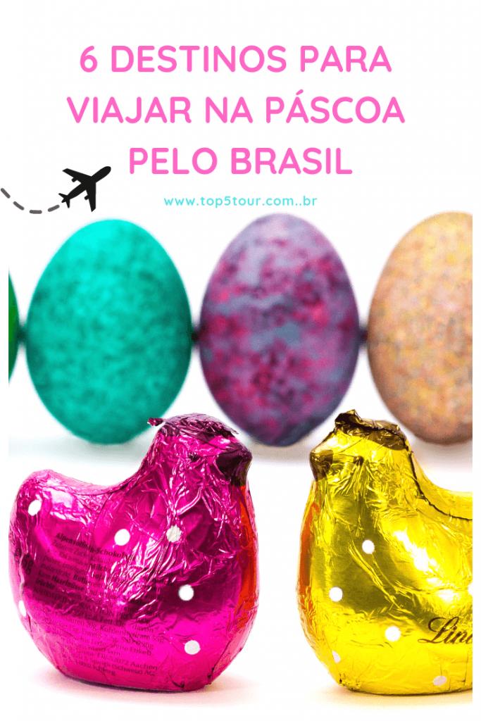 6 Destinos Para Viajar Na Páscoa Pelo Brasil