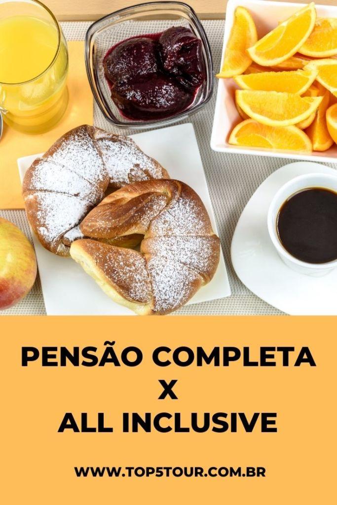 PENSAO COMPLETA X ALL INCLUSIVE